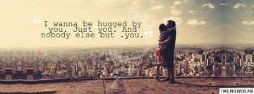 Wanna be Hugged by You Facebook Wall Image