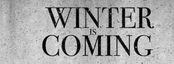 Winter is Coming Facebook Cover