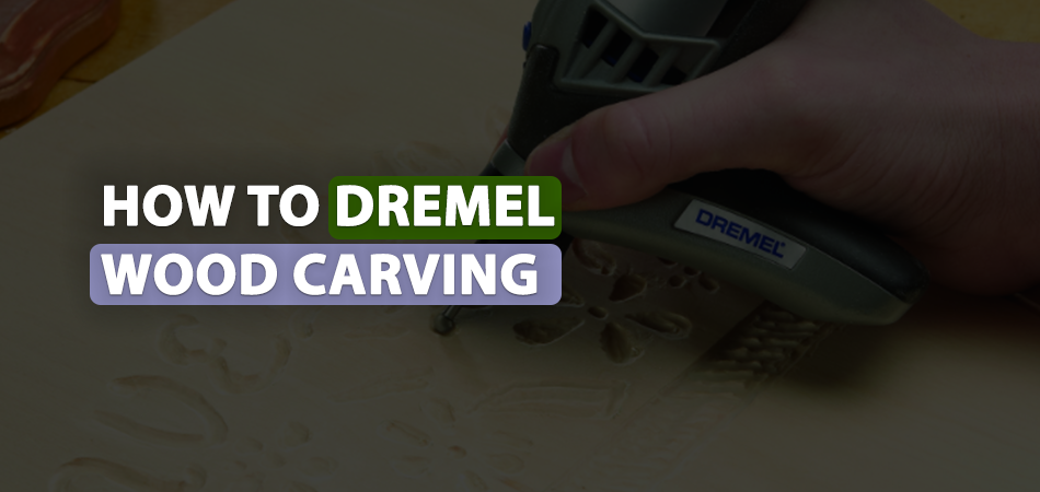 How to Dremel Wood Carving