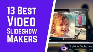 13 Best Photo Video Slideshow Maker Tools