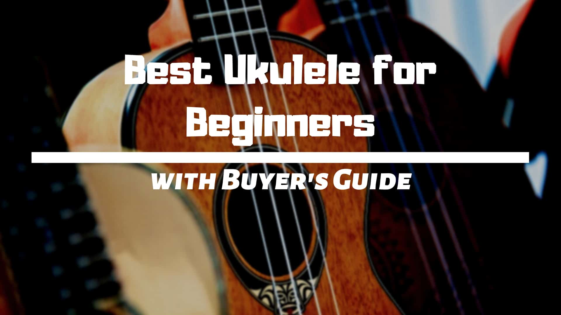 Best Ukulele for Beginners Review in 2021
