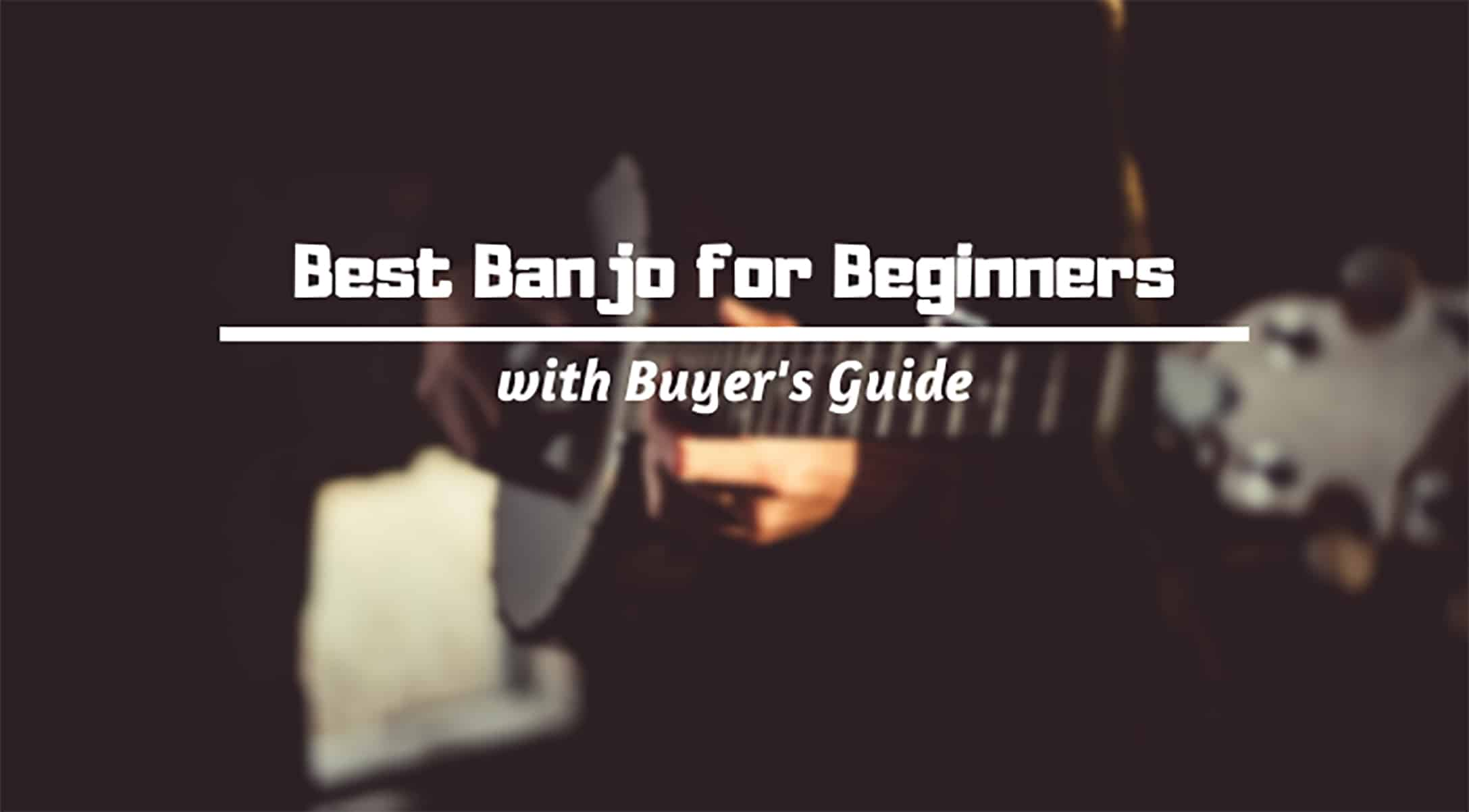 Best Beginner Banjo Review in 2021 [The Ultimate Buyer's Guide]