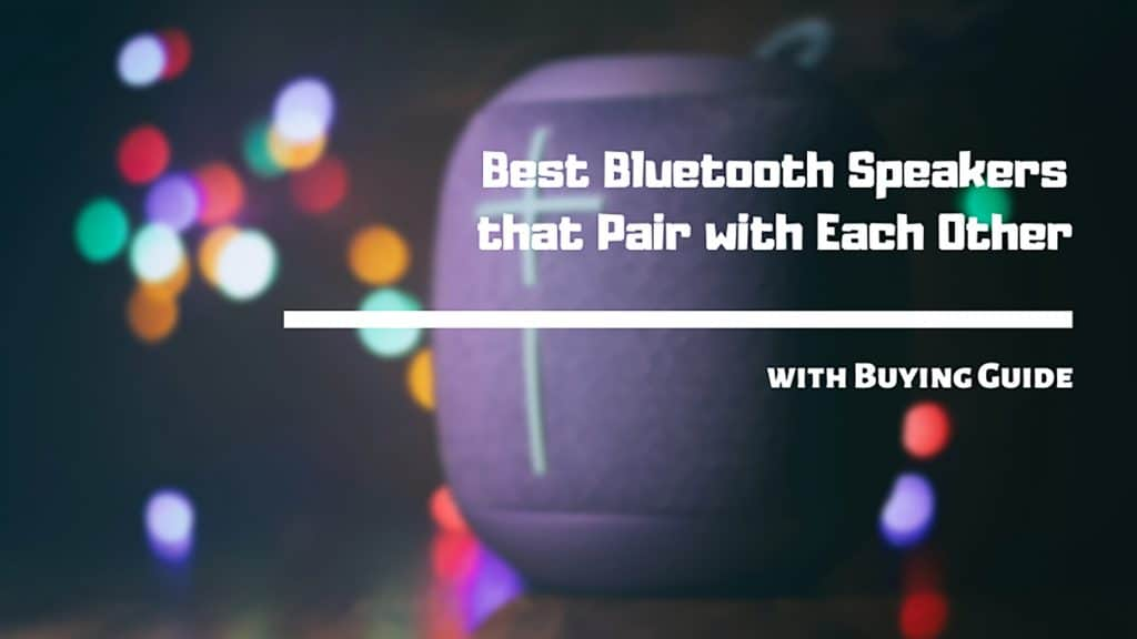 Best Bluetooth Speakers that Pair with Each Other Image