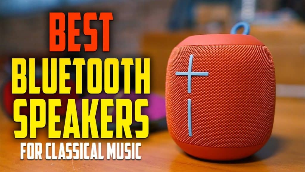 Best Bluetooth Speakers for Classical Music