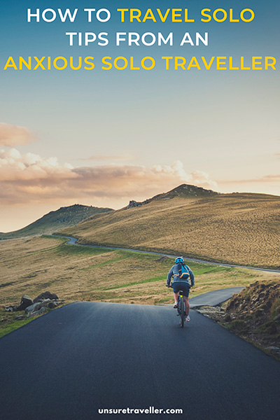 How to travel solo: tips from an anxious solo traveller