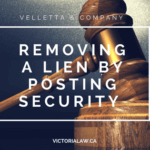 Removing a Lien by Posting Security