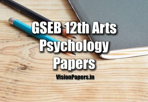GSEB 12th Arts Psychology Question Papers, GSEB 12th Arts Manovigyan, Psychology Question Papers PDF Download