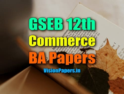 GSEB Gujarat Board 12th Commerce BA Question Papers PDF