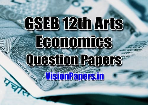 GSEB 12th Arts Economics Question Papers, GSEB 12th Arts Arthashastra, Economics Question Papers PDF Download