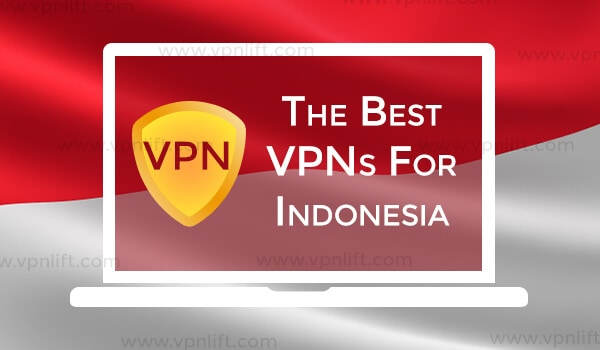 The Best VPN for Indonesia