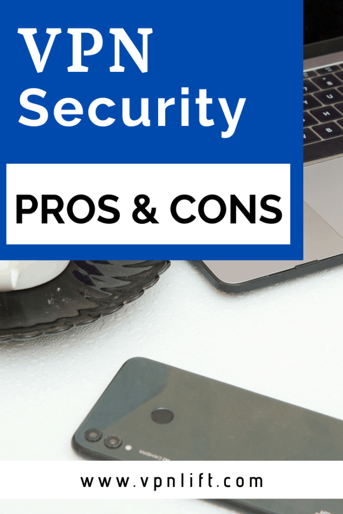 VPN Security - PROS and CONS