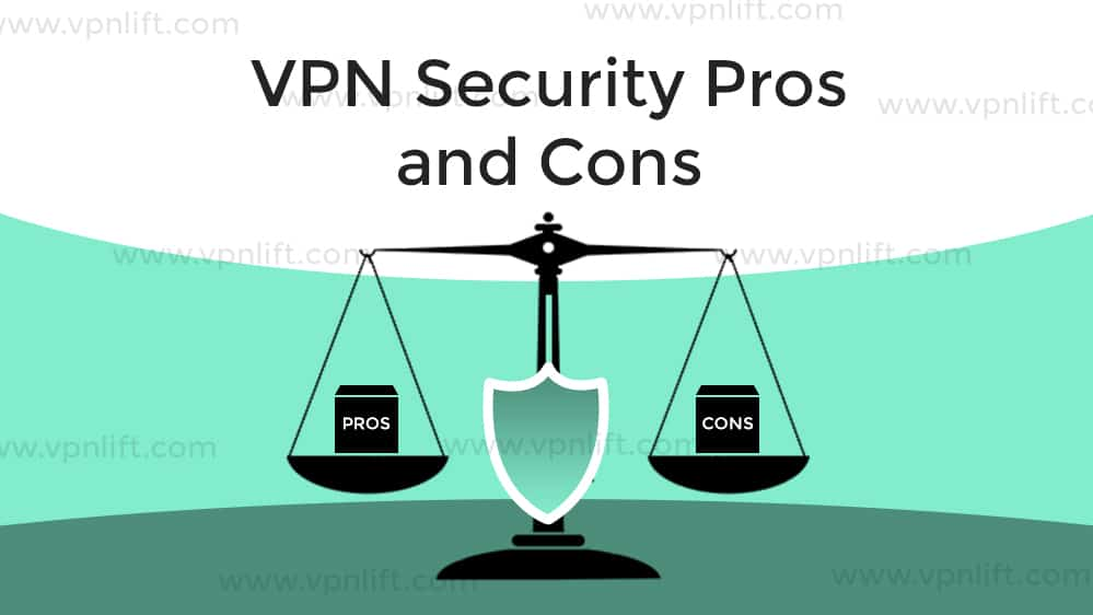 VPN Security Pros and Cons