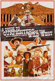 A Guide to Gunfighters of the Wild West