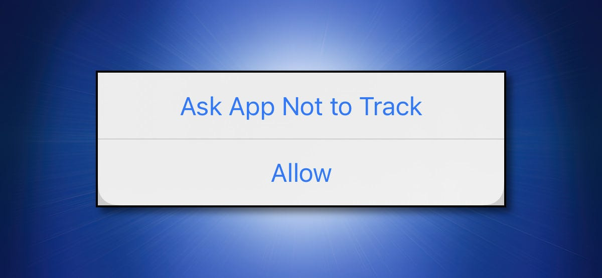 """The Apple iPhone """"Ask App Not to Track"""" dialog."""