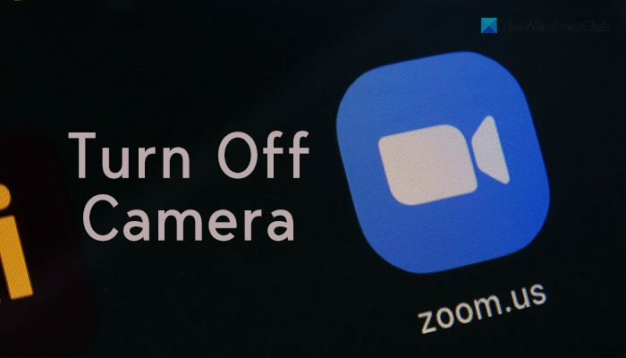 How to turn off camera when joining Zoom meeting