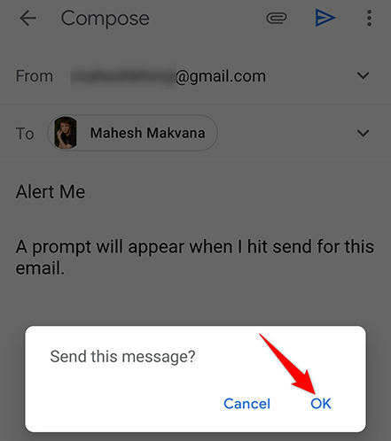 """Select """"OK"""" in the """"Send this Message"""" prompt of the Gmail app."""