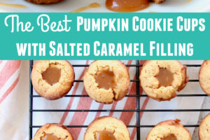 The best pumpkin cookie cups with salted caramel filling, image with text overlay