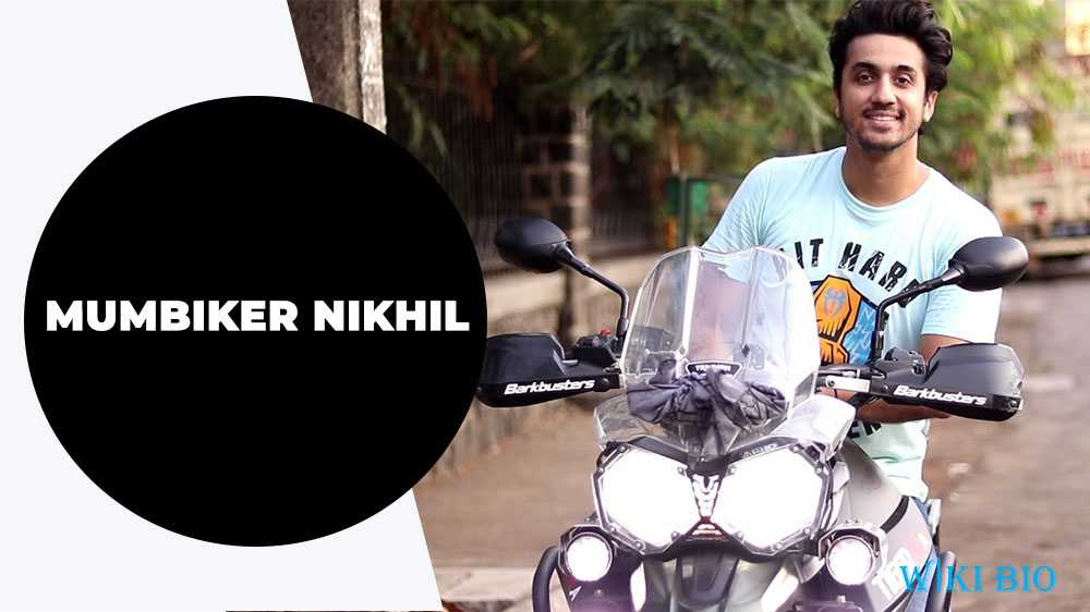 Mumbiker Nikhil Biography, Wiki, Career, Bikes, Favourites, and Much More