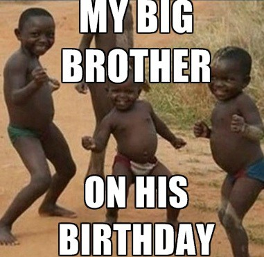 Funny Birthday Memes For My Big Brother Happy Birthday Wishes Memes Sms Greeting Ecard Images