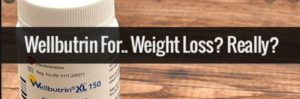 Wellbutrin: Can You lose Weight Really? Detailed Breakdown