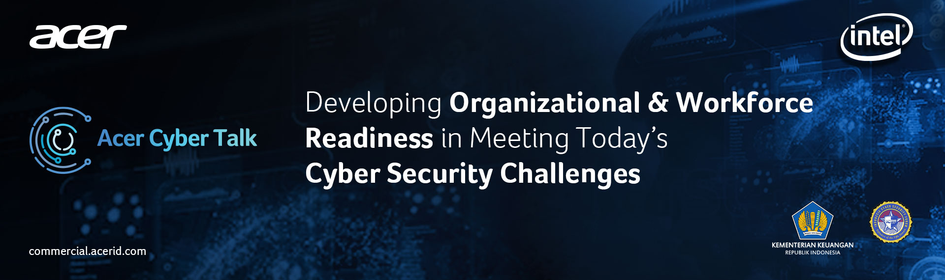 """Webinar Acer Cyber Talk, """"Developing Organizational & Workforce Readiness in Meeting Today's Cyber Security Challenges"""". Daftar Sekarang!"""