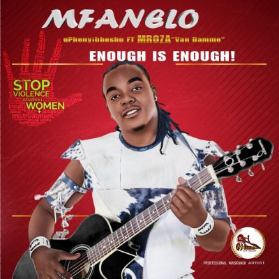 Mfanelo – Enough Is Enough ft. Mroza