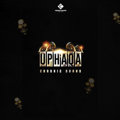 Chronic Sound – Uphaqa