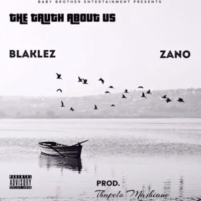 Blaklez – The Truth About Us ft. Zano