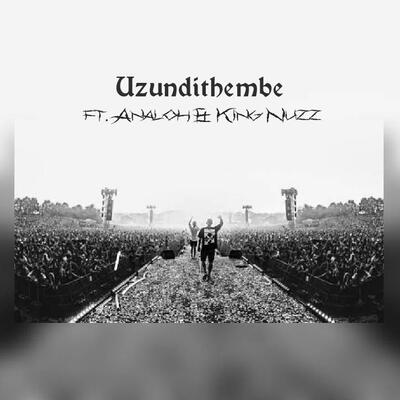 Chronic A – Uzundithembe ft. Analoh & King Nuzz