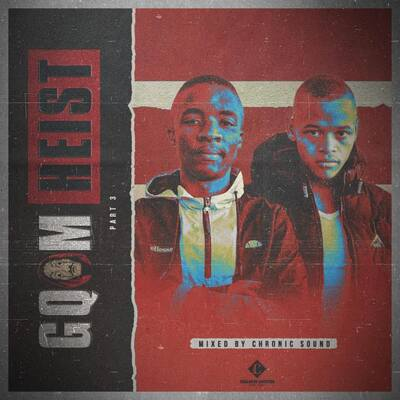Chronic Sound – Gqom Heist Part 3 Mix