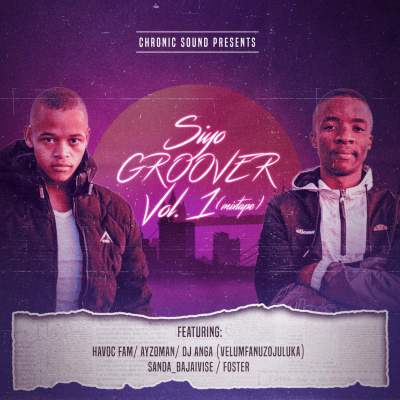 Chronic Sound – Siyo Groover Vol 1 Mix