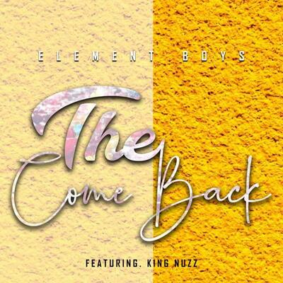 Element Boyz – The Come Back ft. King Nuzz