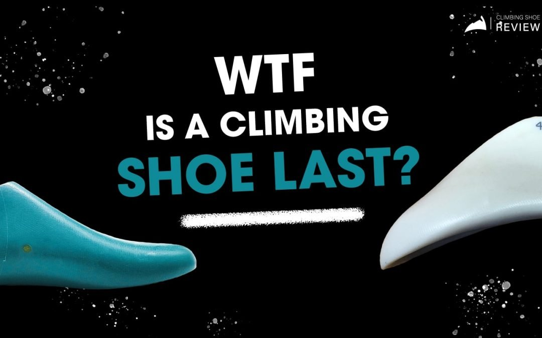 What is a climbing shoe last?