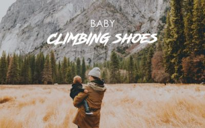 Baby Climbing Shoes: Do they exist and do we need them?