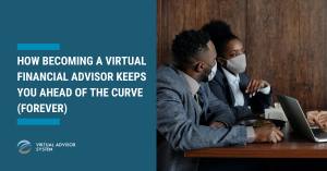 staying ahead of the curve as a financial advisor