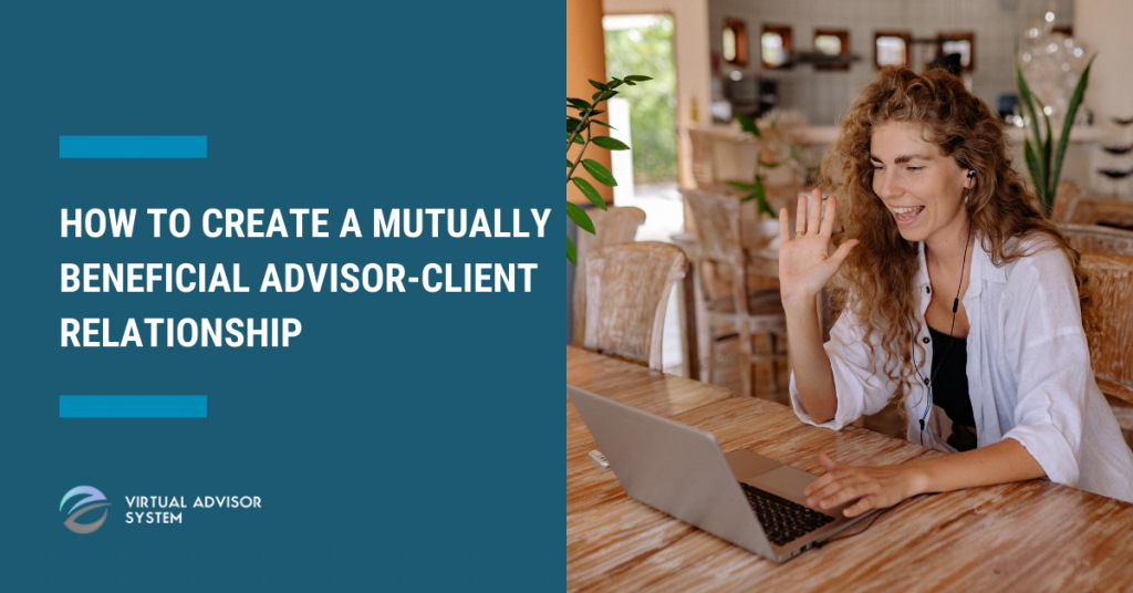 build mutually beneficial client advisor relationship