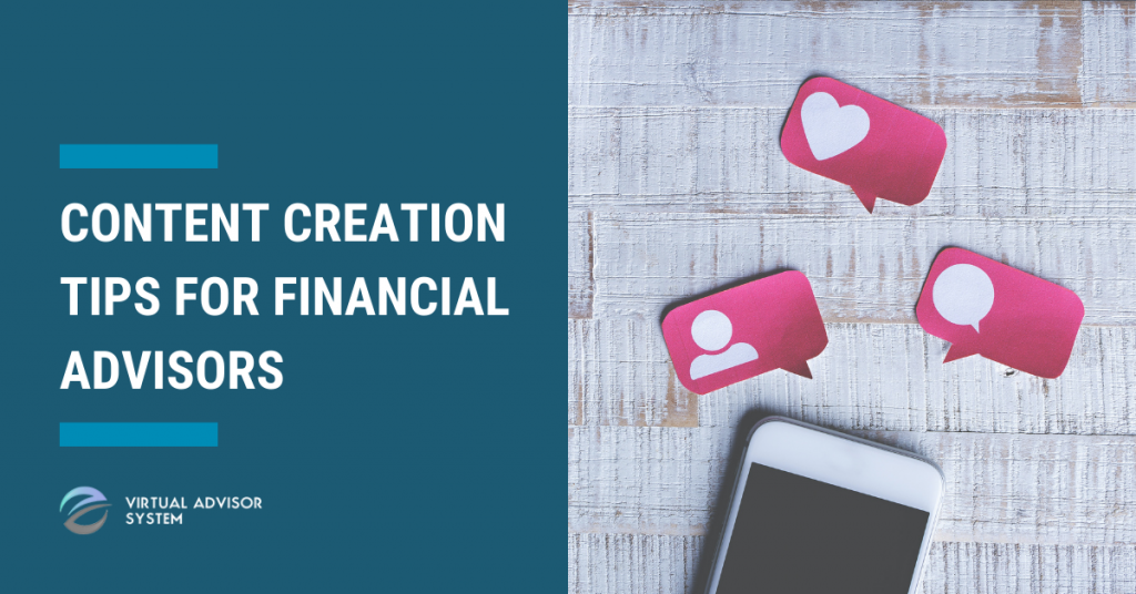 content creation tips for financial advisors