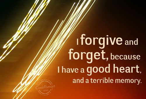 Forgive And Forget Quotes 3