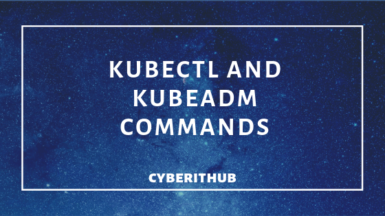 Best 15 kubectl and kubeadm Commands 1