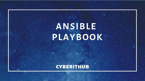 Getting Started: Writing your First Ansible Playbook(v2.9) with Best Example 1