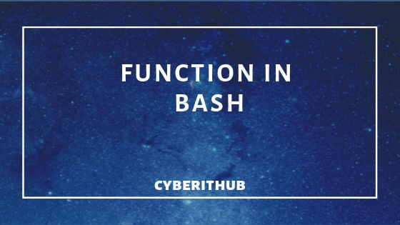 Tutorial: Function in Bash Shell Scripting with Examples(v4.2) 1