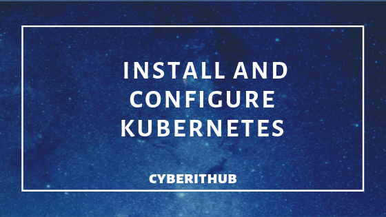 How to install and configure Kubernetes on RedHat/CentOS 7 with Best Example 1