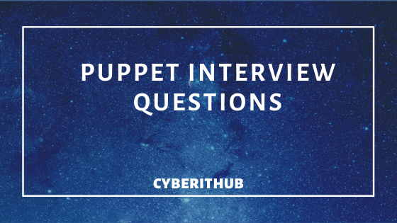 50 Best Puppet Interview Questions and Answers 1