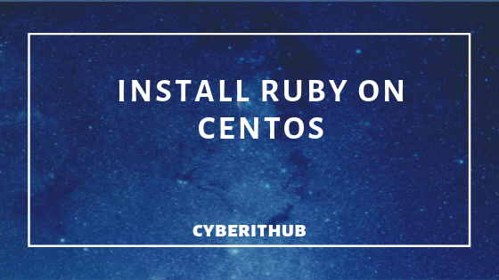 How to Install Ruby on CentOS/RedHat 7 in 5 Easy Steps 1