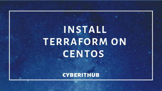 How to install Terraform on CentOS/RedHat 7 with Best Example 1