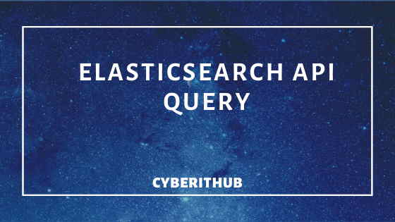 Top 20 ElasticSearch API Query for Developers Part - 1 1