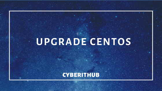 How To Update or Upgrade CentOS 7.1 / 7.2 / 7.3 / 7.4 / 7.5 / 7.6 to CentOS 7.7 with Easy Steps 1