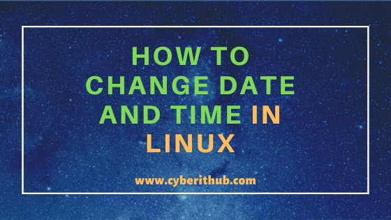 How to change date and time in Linux (RedHat/CentOS 7) with Best Examples 1