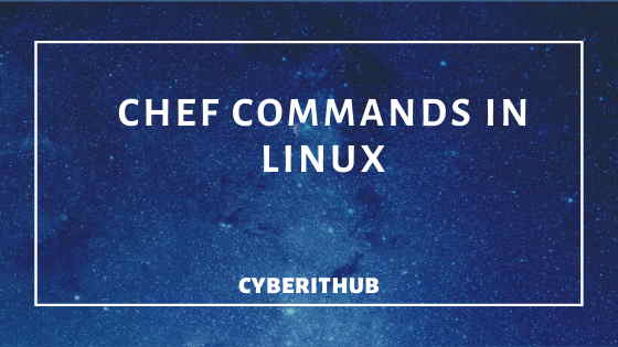 10 Best Chef Commands for DevOps Engineer 1