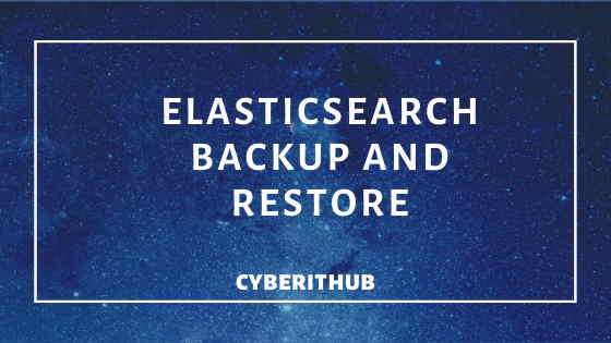 Tutorial: How to do ElasticSearch Backup and Restore(v7.5) 1
